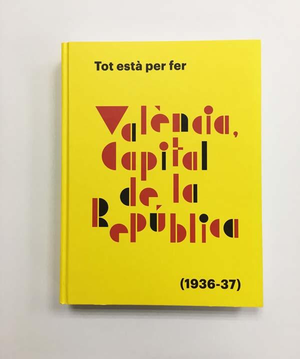 Portada del catálogo Tot està per fer, València Capital de la República