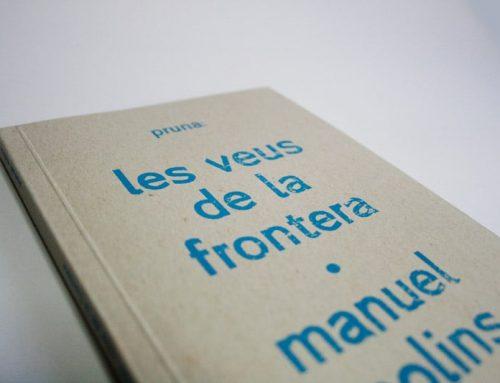 Les veus de la frontera, un libro necesario para una obra teatral de Manuel Molins